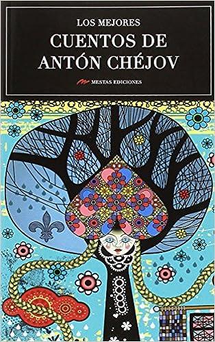 Los Mejores Cuentos De Anton Chejov por Anton Chejov