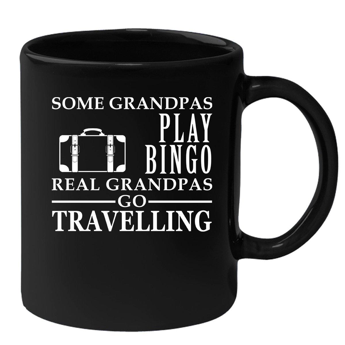 Travelling Black Mug, Grandpa Birthday Present Mug, Funny Mug for Coffee 11oz Some Grandpas play bingo, real Grandpas go Travelling