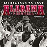 101 Reasons to Love Alabama Football