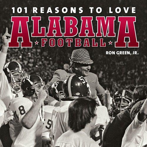 Alabama Football (101 Reasons to Love Alabama)