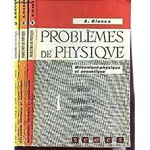 PROBLEMES DE PHYSIQUES - MECANIQUE PHYSIQUE ET ACOUSTIQUE - EN 3 VOLUMES / TOME 1:SYSTEMES A 1 DEGRE DE LIBERTE + TOME 2:SYSTEMES COUPLES (2 DEGRES DE LIBERTE) ET SYTEMES A PROPAGATION + TOME 3:INDEPENDANCES,COUPLAGE DES SYSTEMES A PROPAGATION,ELASTICITE.