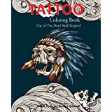 Tattoo Coloring Book : Day of The Dead Skull Inspired: Dia De Los Muertos Skull,Sugar Skulls Design,Coloring Books for Grown Ups Inspired (Tattoo Day of The Dead Skull Volume 1)