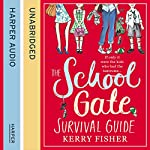 The School Gate Survival Guide   Kerry Fisher