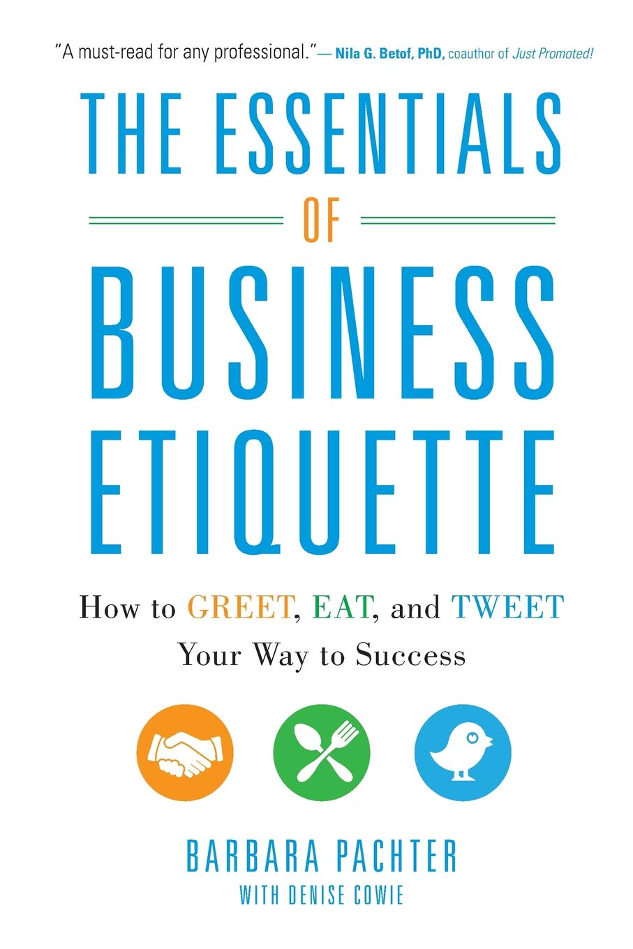 The Essentials Of Business Etiquette How To Greet Eat And Tweet
