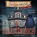 Der Richter aus dem Schattenreich: Fletchers erster Fall | Rudolf Otto Schäfer