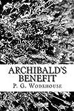 Archibald's Benefit, P. G. Wodehouse, 1481290126