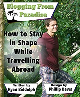 How to Stay in Shape While Traveling Abroad by [Biddulph, Ryan]