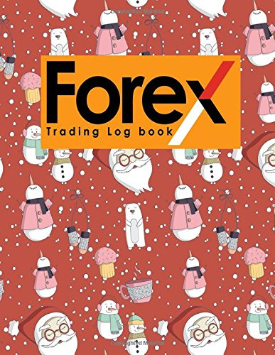 Download Forex Trading Log Book: Forex Trading Journal Spreadsheet, Trading Log, Traders Log, Trading Notebook, Cute Winter Snow Cover (Forex Trading Log Books) (Volume 43) pdf epub