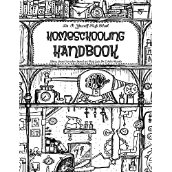 Do-It-Yourself - Homeschooling Handbook - Library Based Curriculum: Journal and Study Guide For Eclectic High-School Students (Teen Guys)