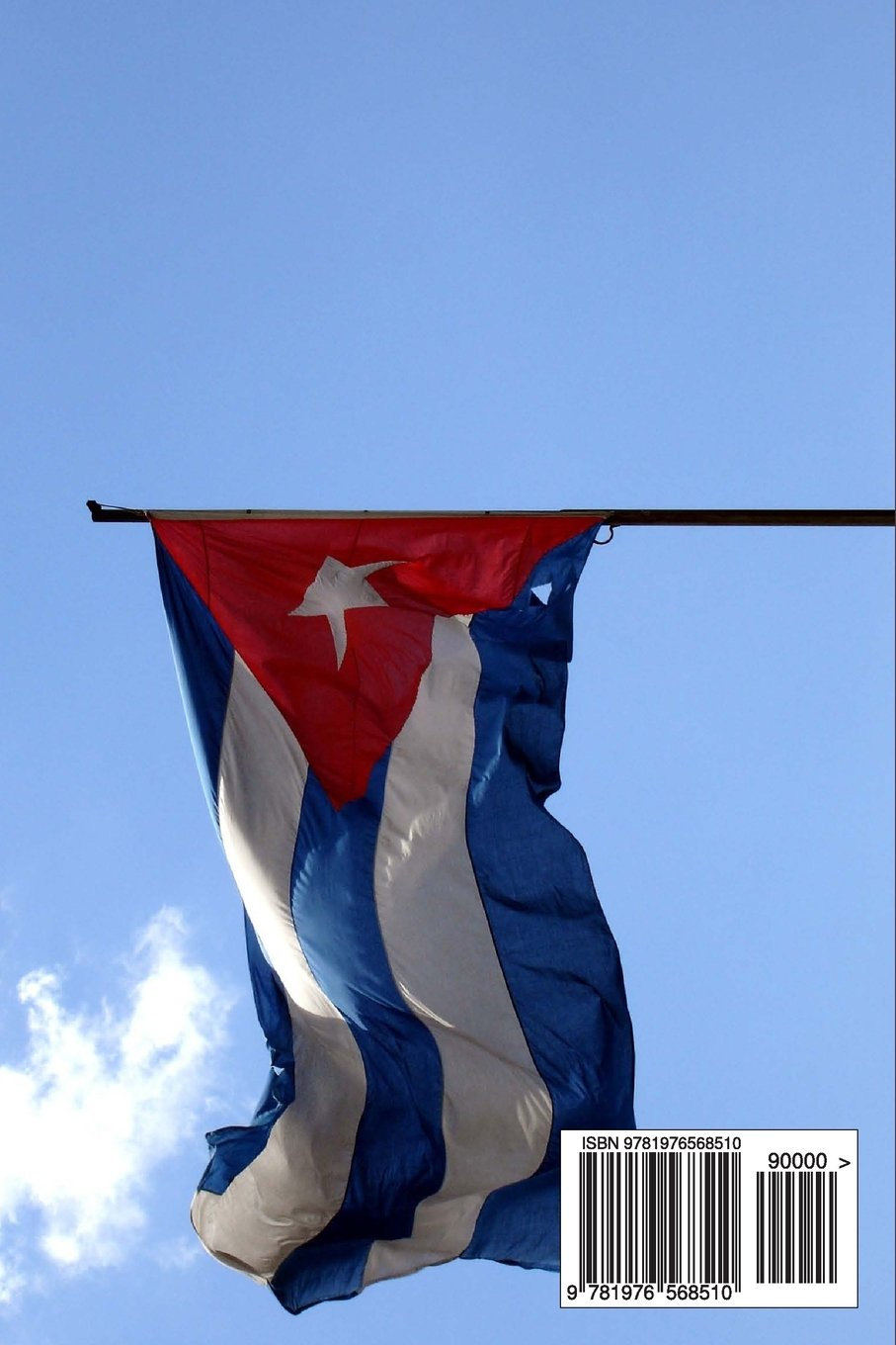 Cuban Flag Flying in the Wind in Havana Cuba Journal: Take