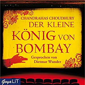 Der kleine König von Bombay Hörbuch