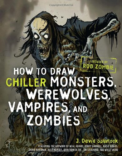 How to Draw Chiller Monsters, Werewolves, Vampires, and Zombies by WATSON-GUPTILL
