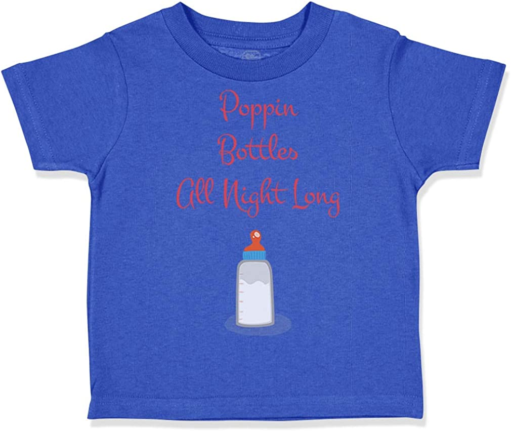 Custom Toddler T-Shirt Poppin Bottles My Crib 2Am Invite Only Funny Humor Style
