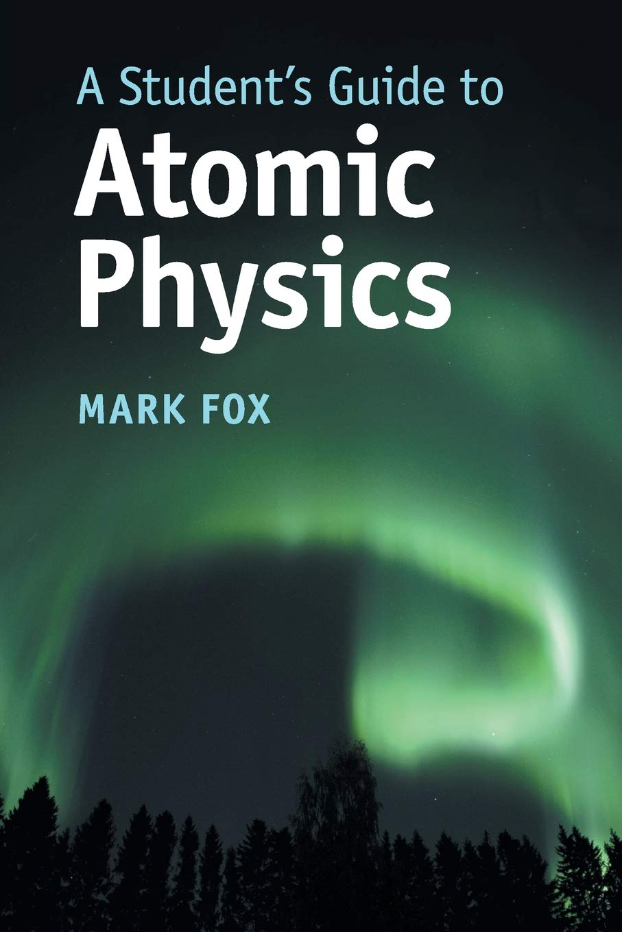 A Student's Guide To Atomic Physics  Student's Guides