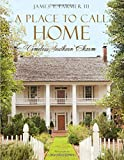 img - for A Place to Call Home: Timeless Southern Charm book / textbook / text book