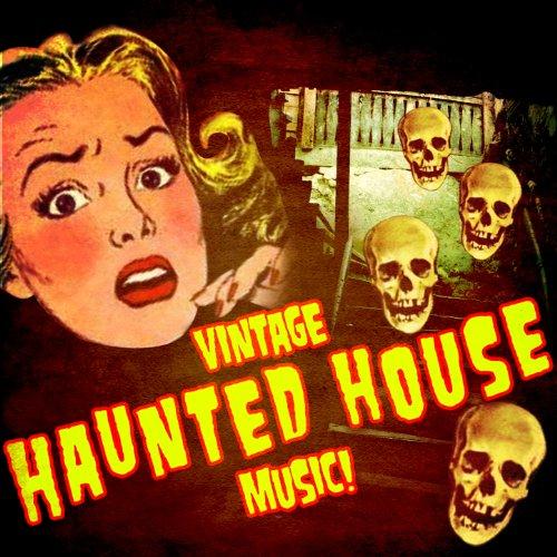 Vintage Haunted House Music!