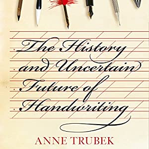 The History and Uncertain Future of Handwriting Audiobook