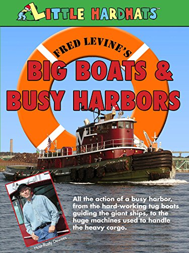 Big Boats and Busy Harbors -