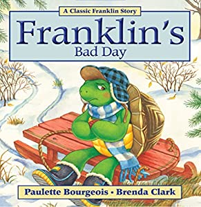 Franklin's Bad Day (Classic Franklin Stories Book 15)