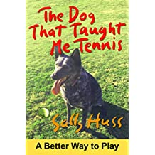 The Dog That Taught Me Tennis