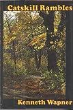 Catskill Rambles, Kenneth Wapner, 0879514426