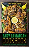 Easy Jamaican Cookbook: 50 Unique and Authentic Jamaican Recipes (Jamaican Cookbook, Jamaican Recipes, Jamaican Cooking, West Indian Cookbook, West Indian Recipes, West Indian Cooking Book 1)
