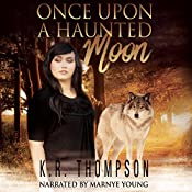 Once Upon a Haunted Moon: The Keeper Saga, Book 2 | K.R. Thompson