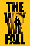 Way We Fall, The (Volume 1) (Fallen World Trilogy, The)