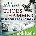 Thors Hammer (Herrscher des Nordens 1) Hörbuch von Ulf Schiewe Gesprochen von: Reinhard Kuhnert
