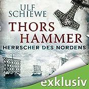 Thors Hammer (Herrscher des Nordens 1) | Ulf Schiewe