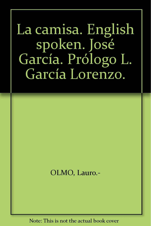 La camisa. English spoken. José García. Prólogo L. García ...