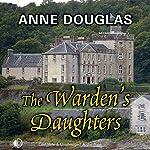 The Warden's Daughters | Anne Douglas