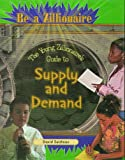 The Young Zillionaire's Guide to Supply and Demand, David L. Seidman, 0823932648