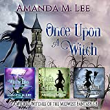Once Upon a Witch: A Wicked Witches of the Midwest Fantasy, Books 1-3
