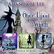 Once Upon a Witch: A Wicked Witches of the Midwest Fantasy, Books 1-3 | Amanda M. Lee