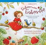 Zauberhafte Geschichten aus dem Erdbeergarten (Erdbeerinchen Erdbeerfee) | Stefanie Dahle