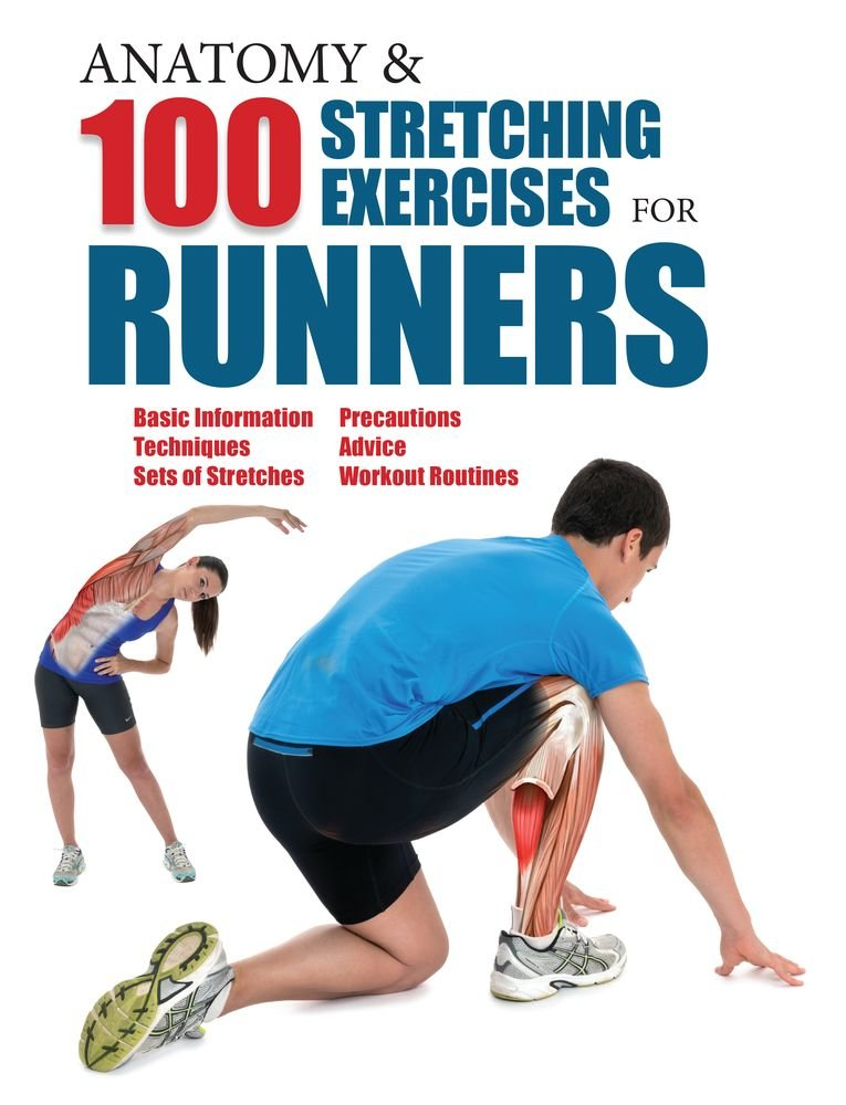 Anatomy and 100 Stretching Exercises for Runners: Guillermo Seijas ...