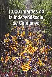 1.000 imatges de la independència de Catalunya (Fora de col·lecció)
