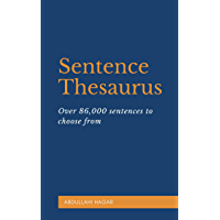 Sentence Thesaurus: Over 86,000 sentences to choose from! (Author Resources Book 2) (English Edition)
