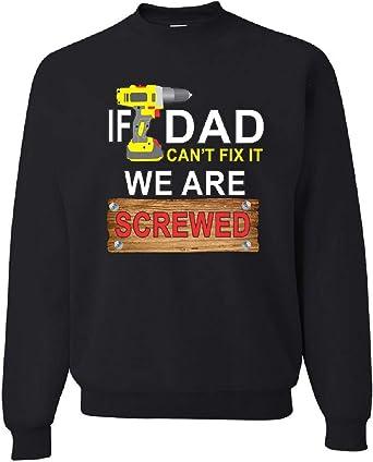 TSHIRTAMAZING Dad Day My Dad Can Fix Everything Funny Sweatshirt