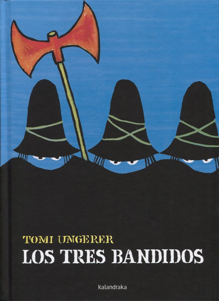 Los tres bandidos (libros para soñar) Tapa dura – 1 abr 2015 Tomi Ungerer Kalandraka 8496388565 Readers - Beginner