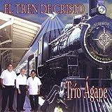 El Tren De Cristo by Trio Agape (2008-09-16)
