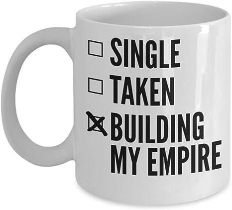 single taken building my empire mug flirten orte