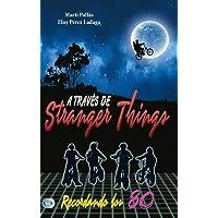 A través de Stranger Things (Redbook)
