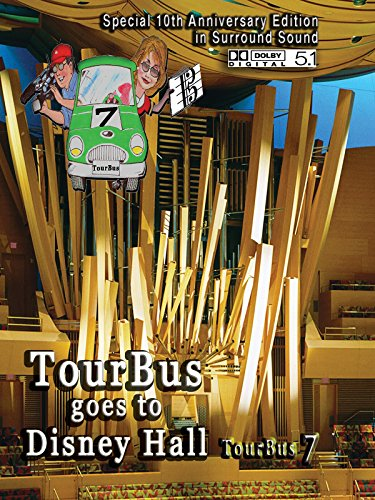 (TourBus 7 goes to Walt Disney Concert Hall Organ)