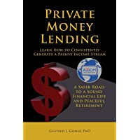 Private Money Lending Learn How to Consistently Generate a Passive Income Stream