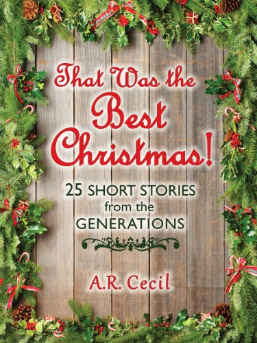 That Was the Best Christmas! 25 Short Stories from the Generations