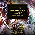 The Path of Heaven: The Horus Heresy, Book 36 Audiobook by Chris Wraight Narrated by John Banks