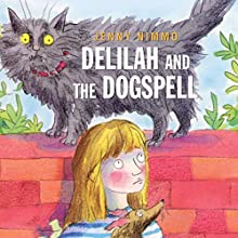 Delilah and the Dogspell Audiobook by Jenny Nimmo Narrated by Jane Asher