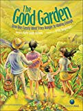 The Good Garden: How One Family Went from Hunger to Having Enough (CitizenKid)